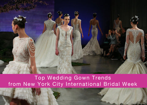 Top Wedding Gown Trends from NYC International Bride Week