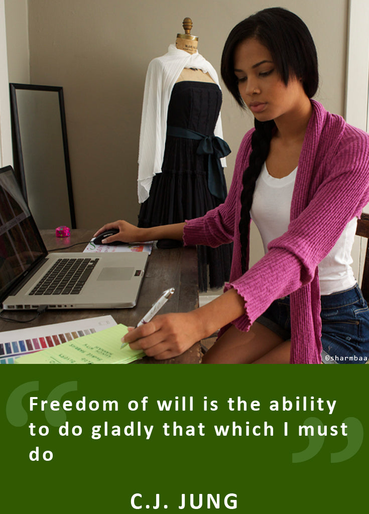 Freedom of will is the ability to do gladly that which I must do. - C.J. Jung