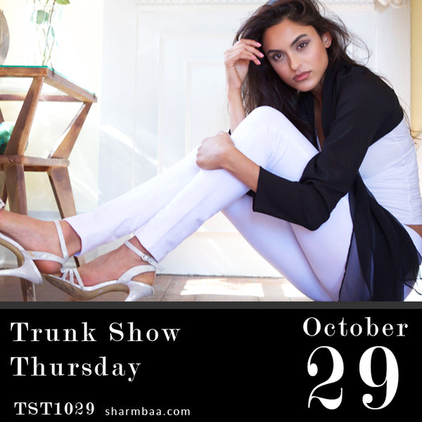 sharmbaa presents Trunk Show Thursday 10/29/15