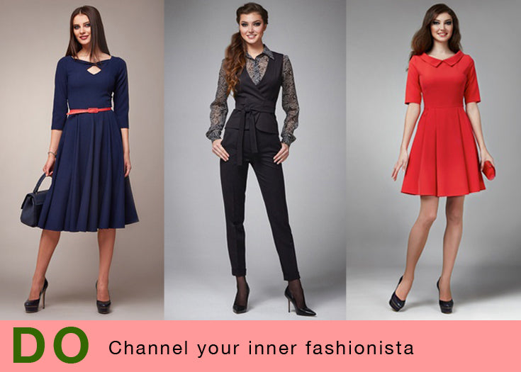 DO: Channel your inner fashionista.