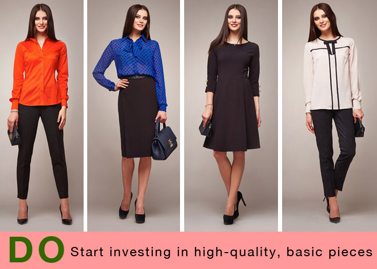DO: Start investing in high-quality, basic pieces to build a wardrobe around