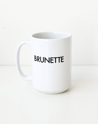 "The ""BRUNETTE IS THE NEW BLACK"" Mug"
