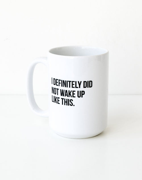 Photo of I Definitely Did Not Wake Up Like This mug in black by Brunette the Label.