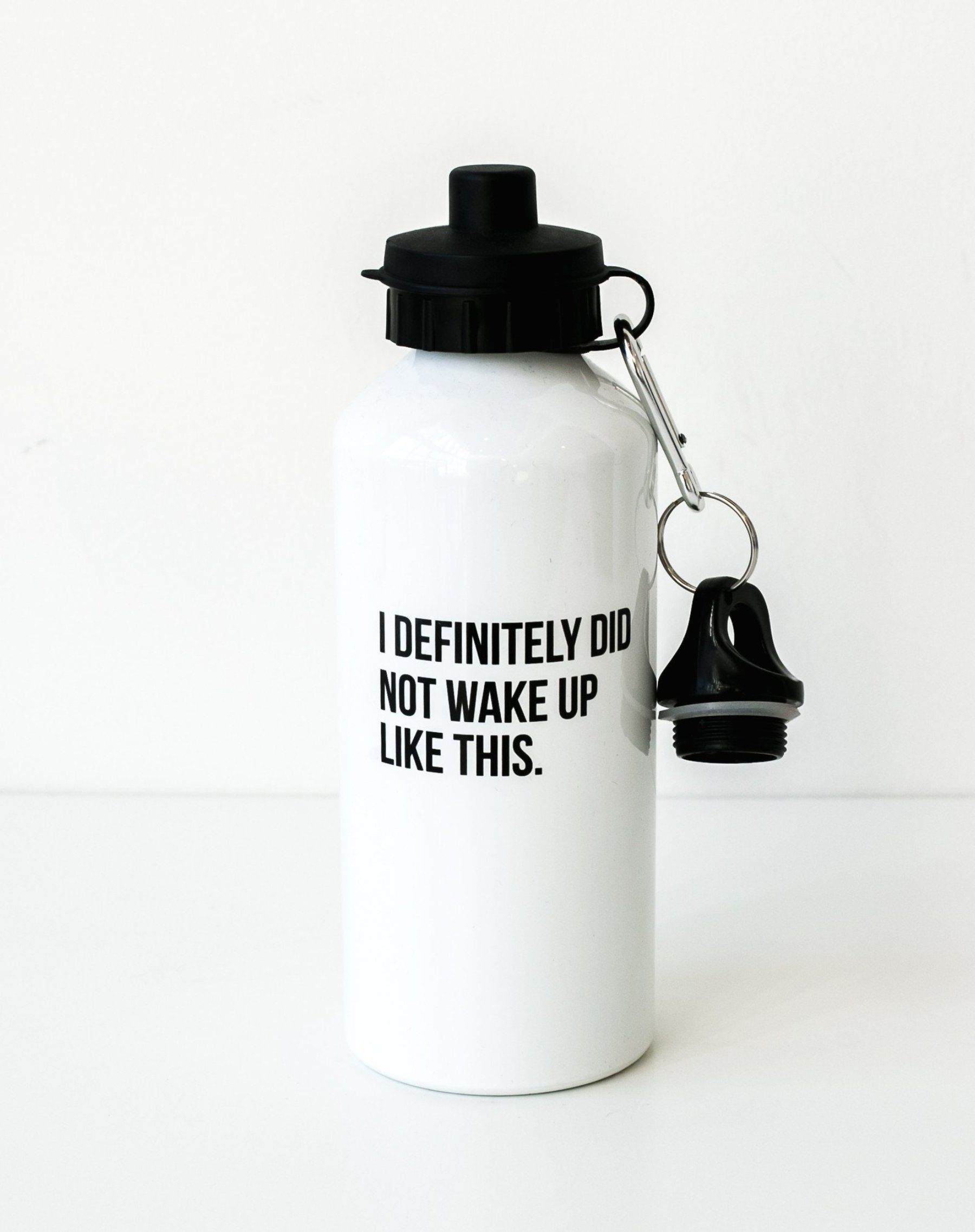 "The ""Did Not Wake Up Like This"" Water Bottle"