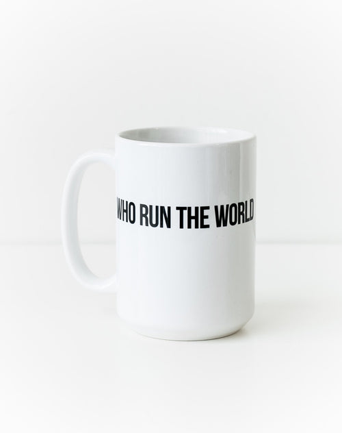 "The ""Who Run The World"" Mug"