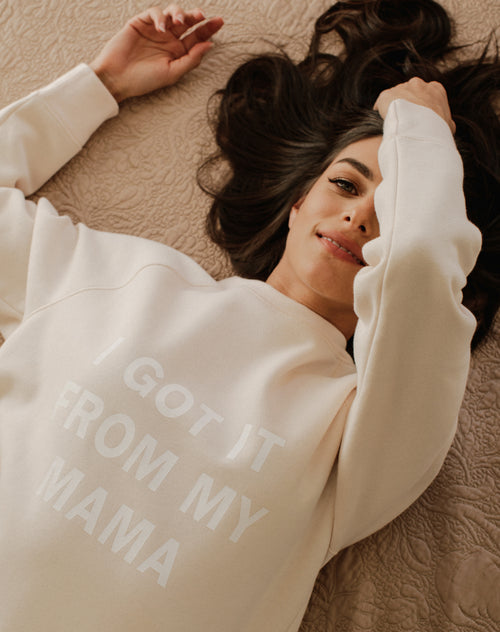 "The ""I GOT IT FROM MY MAMA"" Classic Crew Neck Sweatshirt 