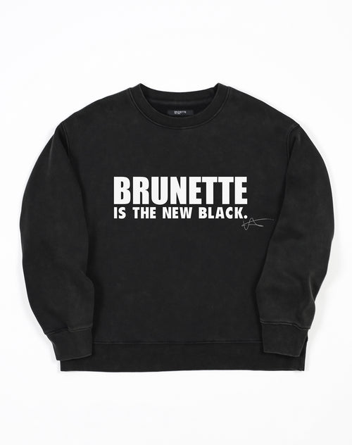 The Brunette is the New Black Step Sister Crew Neck Sweatshirt by Brunette the Label