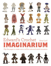 Load image into Gallery viewer, Edward's Crochet Imaginarium by Kerry Lord