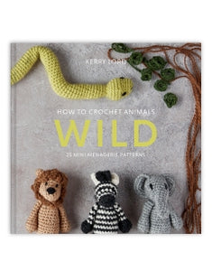 How to Crochet Animals: Wild by Kerry Lord