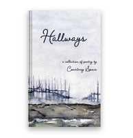 Hallways: a collection of poetry by Courtney Space. Paperback version available on Amazon