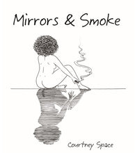 Load image into Gallery viewer, Mirrors & Smoke by Courtney Space - eBook
