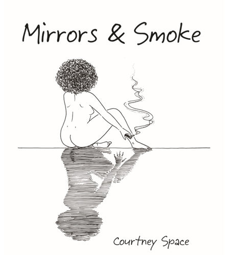 Mirrors & Smoke a poetry book by Courtney Space