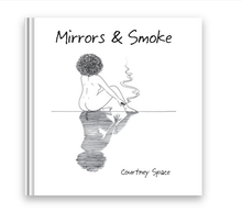 Load image into Gallery viewer, Mirrors & Smoke a paperback poetry book by emerging Black Canadian poet Courtney Space published in Toronto 2020 illustrated by Mia Ohki