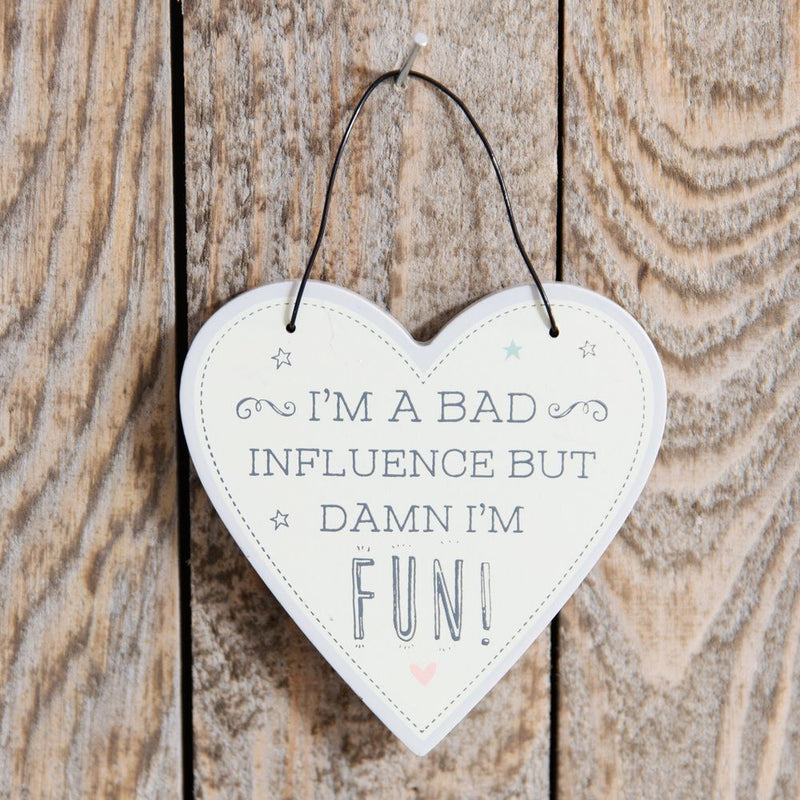 Love Life Heart Plaque - I'm A Bad Influence