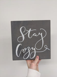 Stay Cozy - Hand Painted Wood Sign