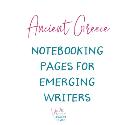 Ancient Greece Notebooking Pages for Emerging Writers