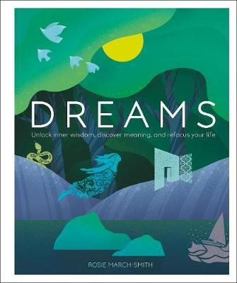 Book - Dreams:  Unlock Inner Wisdom, Discover Meaning, and Refocus your Life