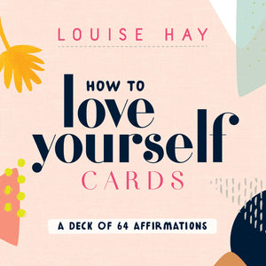 Oracle Cards - How to Love Yourself Cards