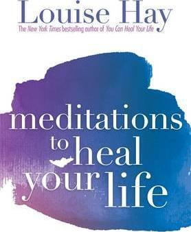 Book - Meditations to Heal Your Life