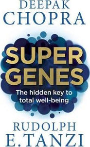 Book - Super Genes:  The Hidden Key to Total Well-Being