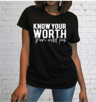 Know your worth/ T-shirt