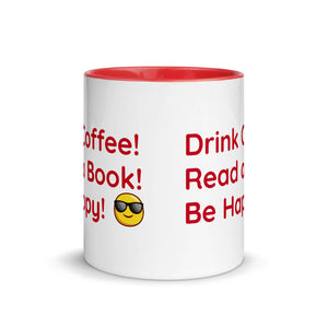 Drink Coffee! Read a Book! Be Happy! - Ceramic Mug with Color Inside