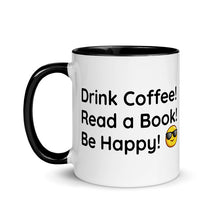 Load image into Gallery viewer, Drink Coffee! Read a Book! Be Happy! - Ceramic Mug with Color Inside