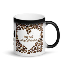 Load image into Gallery viewer, Stay Safe, Stay Caffeinated - Matte Black Magic Mug