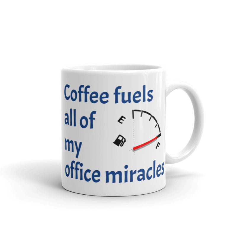 Coffee fuels all of my office miracles - Ceramic Coffee Mug
