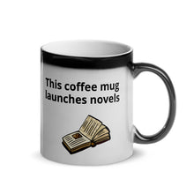 Load image into Gallery viewer, This coffee mug launches novels - Matte Black Magic Mug