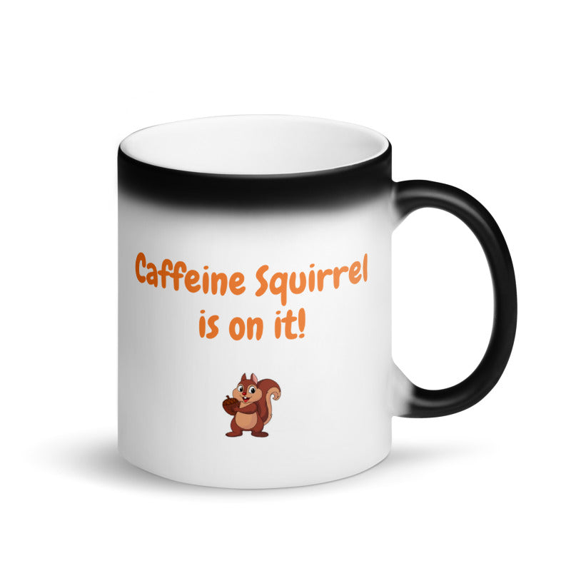 Caffeine Squirrel is on it! - Matte Black Magic Mug