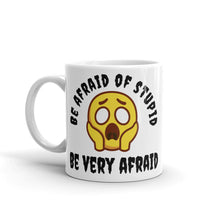 Load image into Gallery viewer, trigger mugs - be afraid of stupid - ceramic 11oz mug - left view