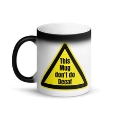 Load image into Gallery viewer, This Mug don't do Decaf - Matte Black Magic Mug