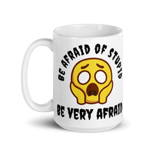 Load image into Gallery viewer, trigger mugs - be afraid of stupid - ceramic 15oz mug - left view