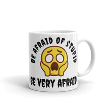 Load image into Gallery viewer, trigger mugs - be afraid of stupid - ceramic 11oz mug - right view