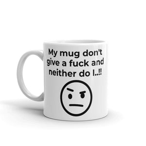 My mug don't give a... - Ceramic Mug
