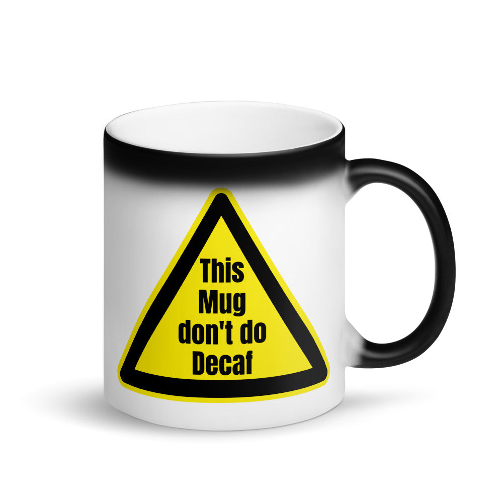 This Mug don't do Decaf - Matte Black Magic Mug