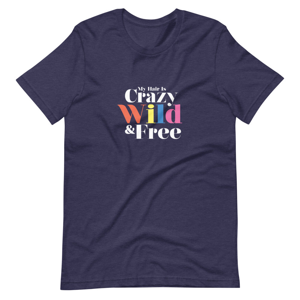 Crazy Wild & Free Short-Sleeve Unisex T-Shirt