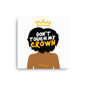 Don't Touch My Crown Canvas