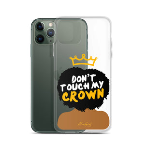 Don't Touch My Crown iPhone Case