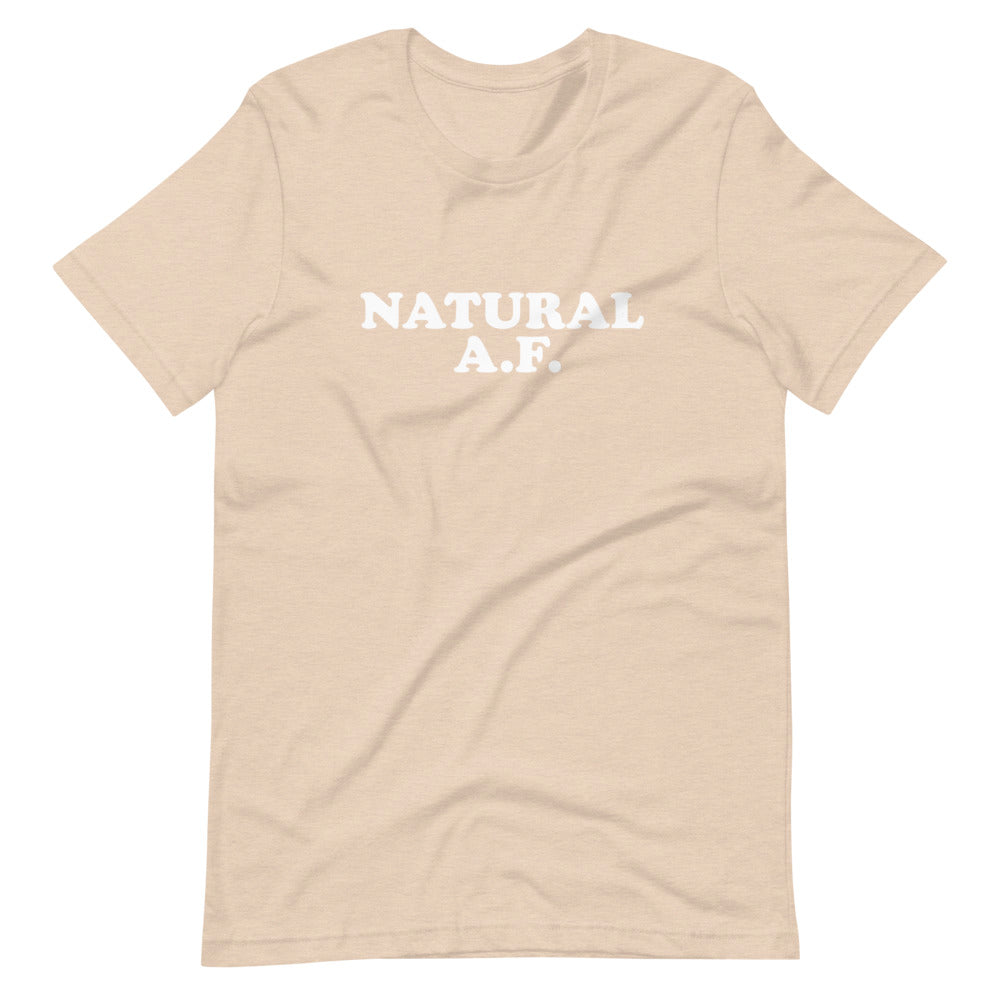 Natural A.F. Short-Sleeve Unisex T-Shirt