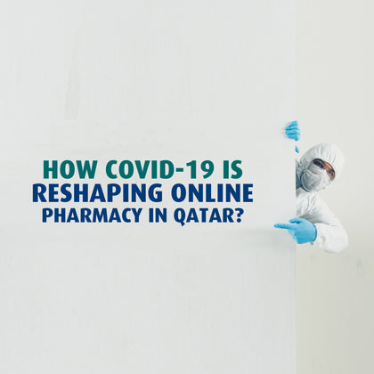 How Covid-19 is reshaping online pharmacy in Qatar?