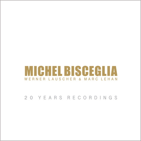 Michel Bisceglia - 20 Years Recordings