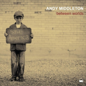 Andy Middleton - Between Worlds