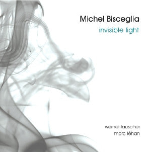 Michel Bisceglia Trio - Invisible Light