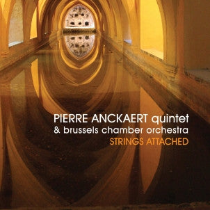 Pierre Anckaert Quintet & Brussels Chamber Orchestra - Strings Attached