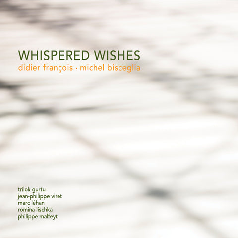 Michel Bisceglia & Didier François - Whispered Wishes (CD)