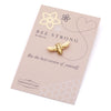 Bee Strong Pin Brooch