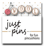 "W is for Wool ""Just Pins"""