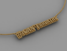Load image into Gallery viewer, #iCantBreathe Pendant